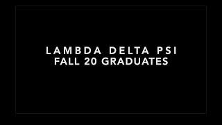 Lambda Delta Psi Fall '20 Graduates