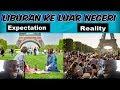LIBURAN KE LUAR NEGERI   EKSPEKTASI VS REALITA
