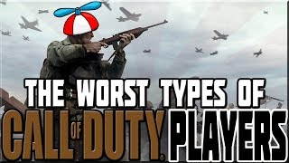 WORST TYPES OF CALL OF DUTY PLAYERS!
