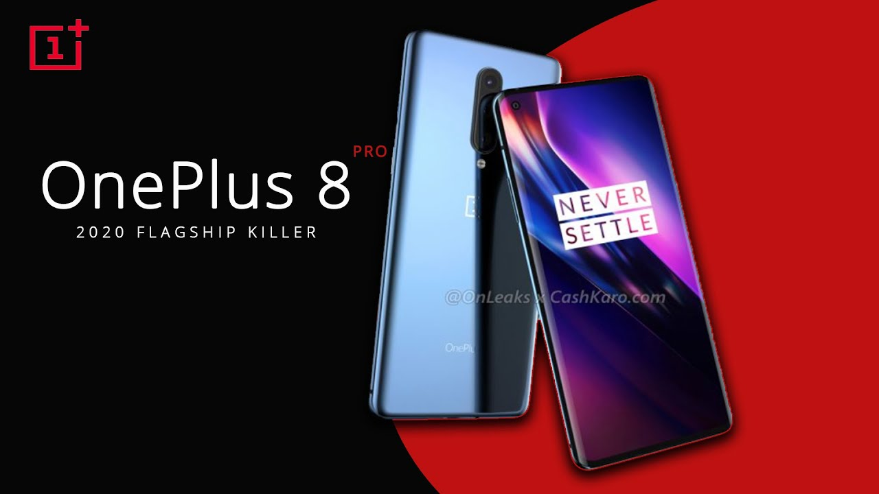 OnePlus 8 Pro - Leaks and Specifications | OnePlus 8 Pro Price in 2020