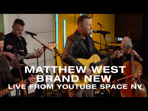 Matthew West - Brand New (Live from YouTube Space NY)