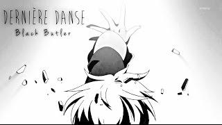 [AMV] Dernière Danse {Last Dance} ~ Alois Trancy