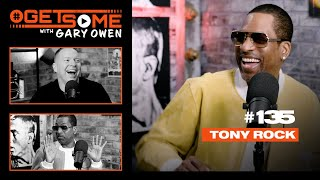 Tony Rock | #GetSome Ep. 135 with Gary Owen