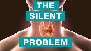 The Silent Problem - TheTruthAboutThyroidDiseases