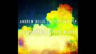 Andrew Belle - The Daylight - Official Song