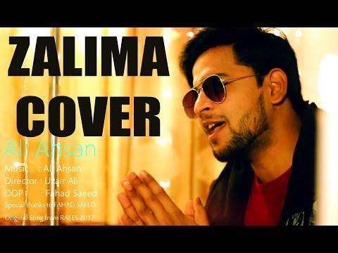 Zalima Cover Song - Ali Ahsan - Raees