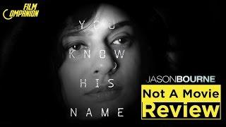 Jason Bourne I Not A Movie Review I Sucharita Tyagi I Film Companion
