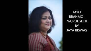 JAYO BRAHMO-NAJRULGEETI BY JAYA BISWAS