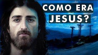 Como era a aparência de Jesus Cristo