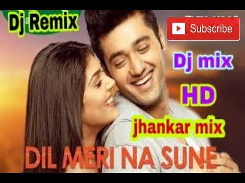 Dil Meri Na Sune Dj Mix Jhankar Love Mix Dj BD Music Present