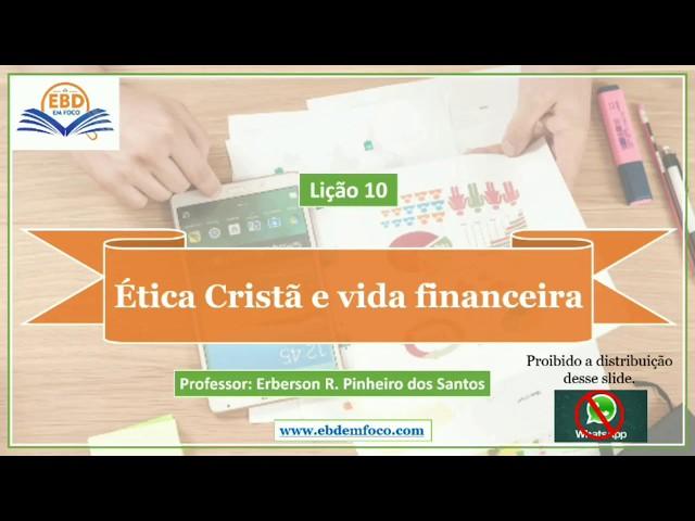Lição 10 - Ética Cristã e Vida Financeira