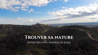 SandraLuz Eden : Trouver sa nature