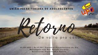 Culto da UPA   União Presbiteriana de Adolescentes   Igreja Presbiteriana do Rio   27.02.2021