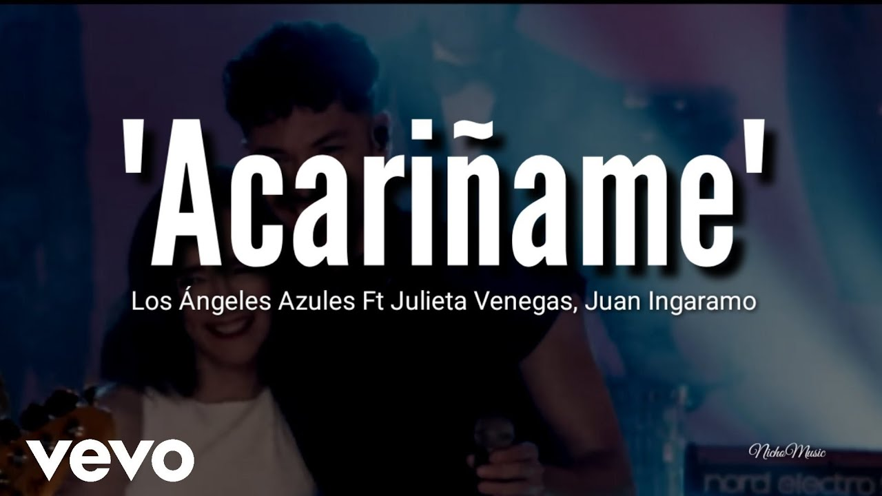 Acariname Letra Los Angeles Azules Ft Julieta Venegas Juan