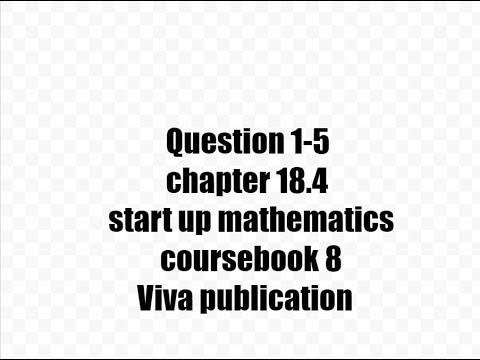 Question 1-5,18.4 start up mathematics coursebook 8 viva publication