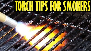 Torch Tips For Smokers & Grills