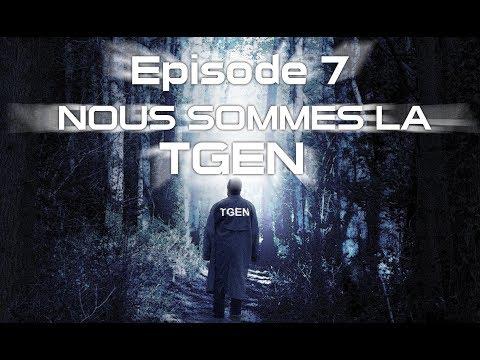 TGEN 3 Révolution - Episode 7 : Nous sommes la TGEN