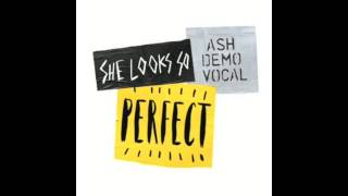 She Looks So Perfect ash demo vocal #SLSPEP