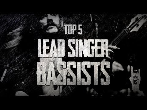 Top 5 Lead Singer Bassists