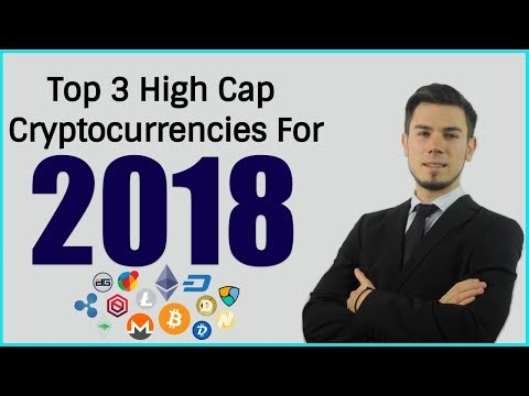 Top 3 High Cap Cryptocurrency For 2018