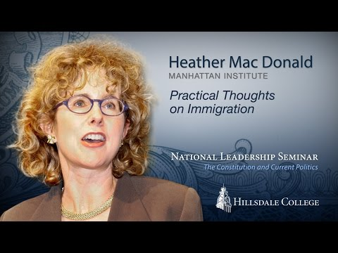 """Practical Thoughts on Immigration"" - Heather Mac Donald"