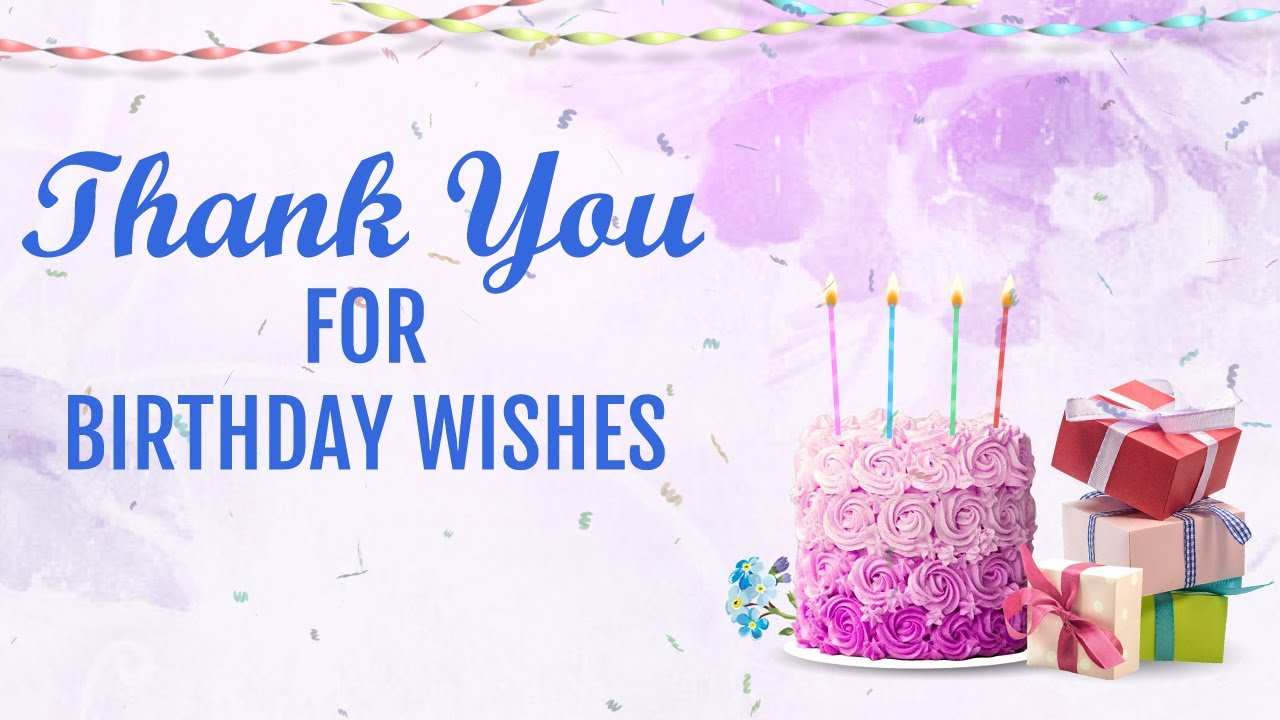 Thank You For All The Wonderful Wishes Messages On My Birthday Youtube