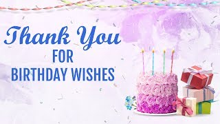 Thank you for Birthday Wishes Facebook status, message, quotes, sms, whatsApp Video