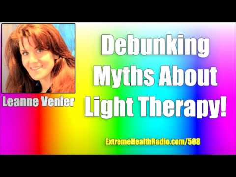 Debunking Myths about Red Light Therapy & Near Infrared Therapy -Light Therapy Expert,Leanne Venier
