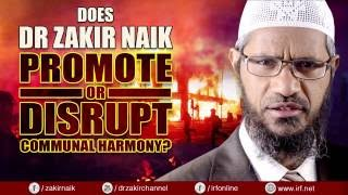 Does Dr Zakir Naik Promote or Disrupt Communal Harmony?