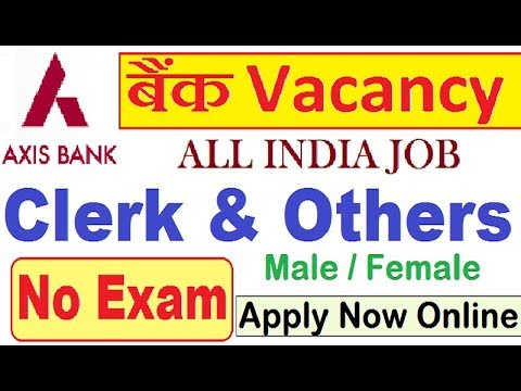 Axis Bank Recruitment 2018 Notification // All India Job // Bank Vacancy Apply Now