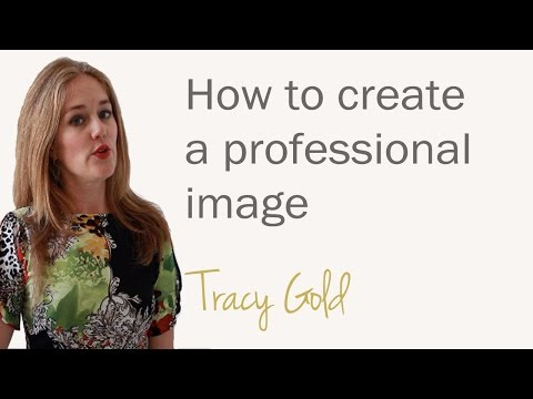 Part 1: How to create a professional image