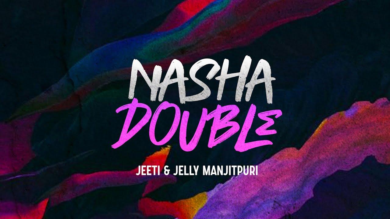 Nasha Double | Jeeti & Jelly Manjitpuri | Full Audio | Latest Punjabi Songs 2020