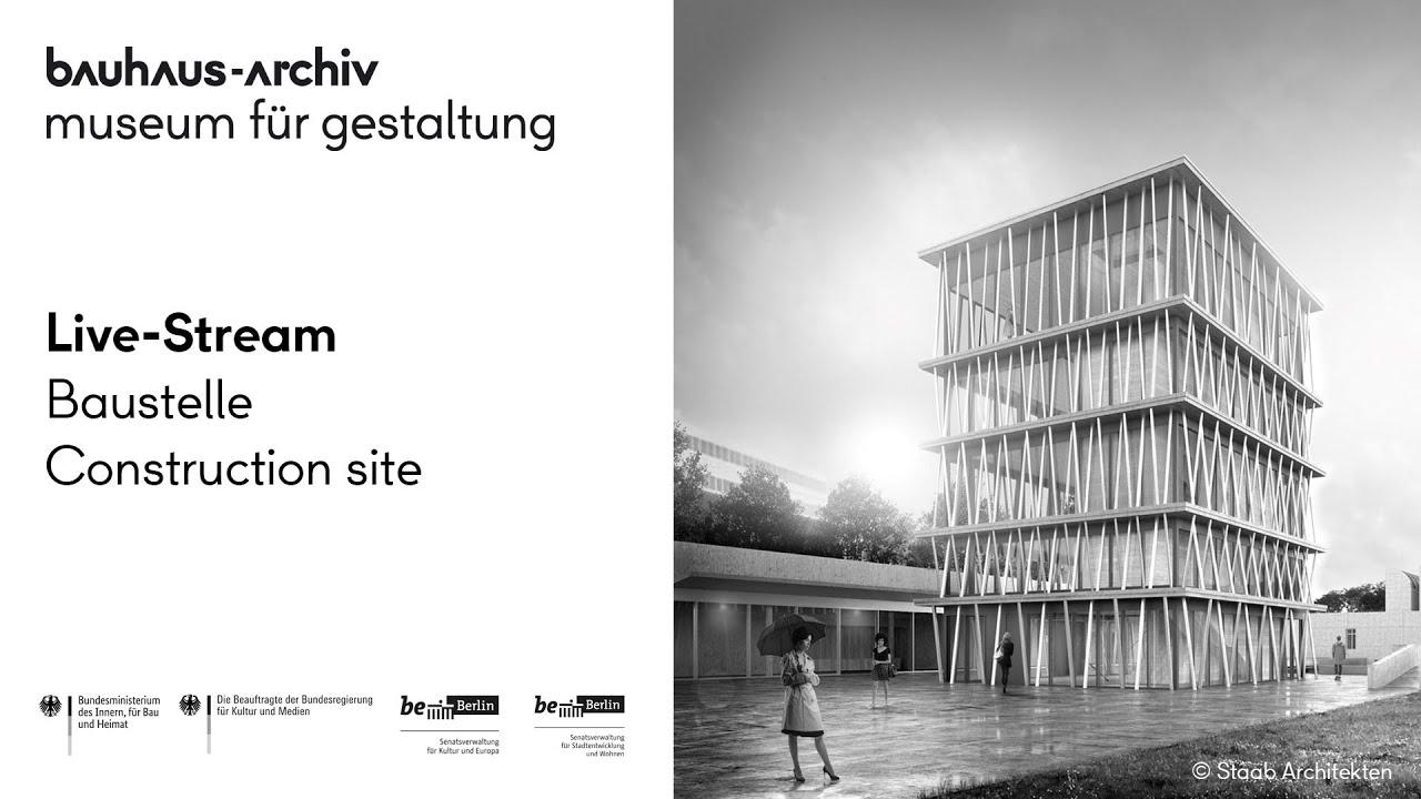 Bauhaus-Archiv | Baustelle| Live-Stream
