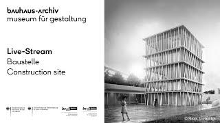Preview of stream Bauprozess Erweiterungsbau / Bauhaus-Archiv / Museum für Gestaltung