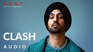 Diljit Dosanjh: Clash (Audio) G.O.A.T. | Latest Punjabi Song 2020