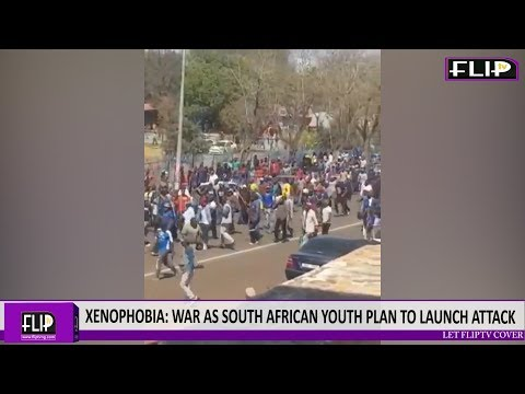 XENOPHOBIA: WAR AS SOUTH AFRICAN YOUTHS PLAN TO LAUNCH ATTACK