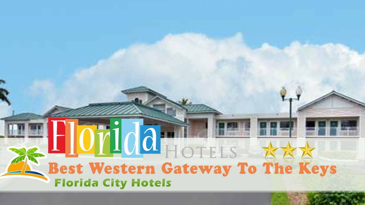 Best Western Gateway To The Keys Florida City Hotels
