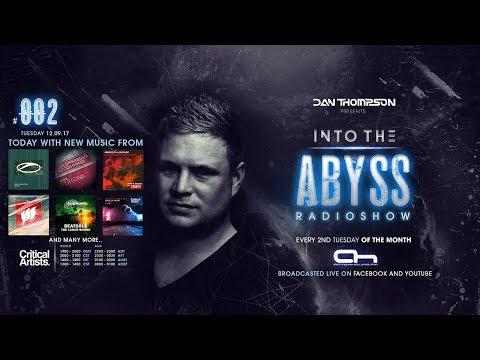 "Dan Thompson present ""Into The Abyss Radioshow #002"""