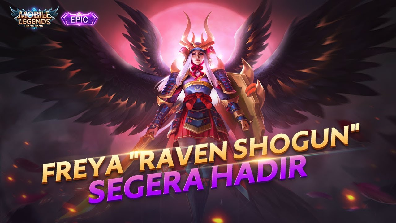 Skin Epic Baru FREYA | RAVEN SHOGUN | Mobile Legends: Bang Bang Indonesia