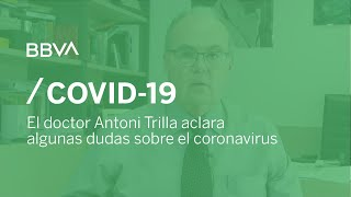 El doctor Antoni Trilla aclara algunas dudas sobre el coronavirus