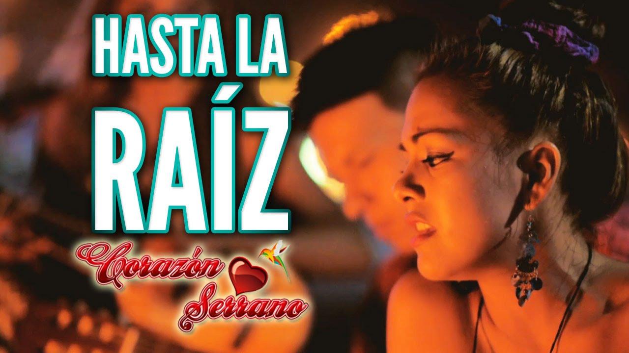 4b3a0f5ab0 Corazón Serrano - Hasta La Raíz   Video Oficial - YouTube