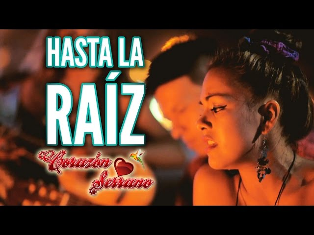 HASTA LA RAIZ - Corazon Serrano