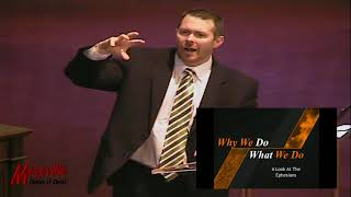 Why We Do What We Do   Look at the Ephesians, Reed Swindle, May 6, 2018