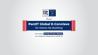 IIT Alumni - PanIIT Global E-Conclave on Nation Rebuilding 19th July ( Session 2)