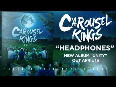 Carousel Kings - Headphones (Unity - OUT NOW)