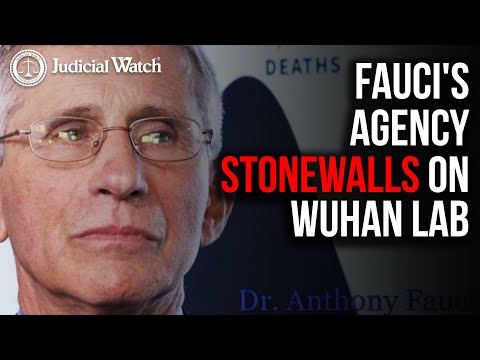 Fauci's Agency STONEWALLS on Wuhan Lab--Judicial Watch SUES