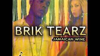 Brik Tearz - Jamaican Wine [Dec 2012] [Brik Tearz Production]