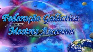 Federação Galáctica / Mestres Ascensos - 29.12.2015