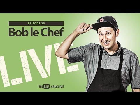 Bob le Chef LIVE! #25  Frédéric Bastien Forrest et Loounie