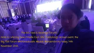 The BIG Food & Beverage Forum!  Hotel & Catering News Middle East. BNC Publishing's annual event, th